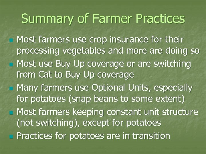 Summary of Farmer Practices n n n Most farmers use crop insurance for their