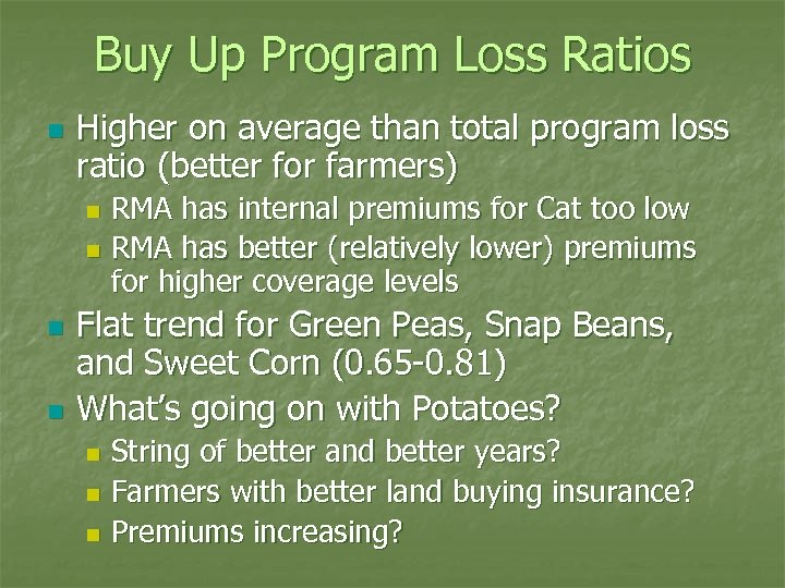 Buy Up Program Loss Ratios n Higher on average than total program loss ratio