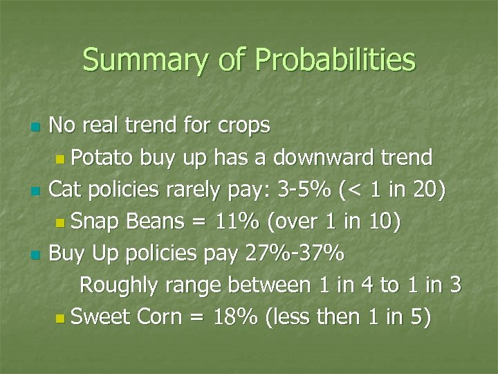 Summary of Probabilities n n n No real trend for crops n Potato buy