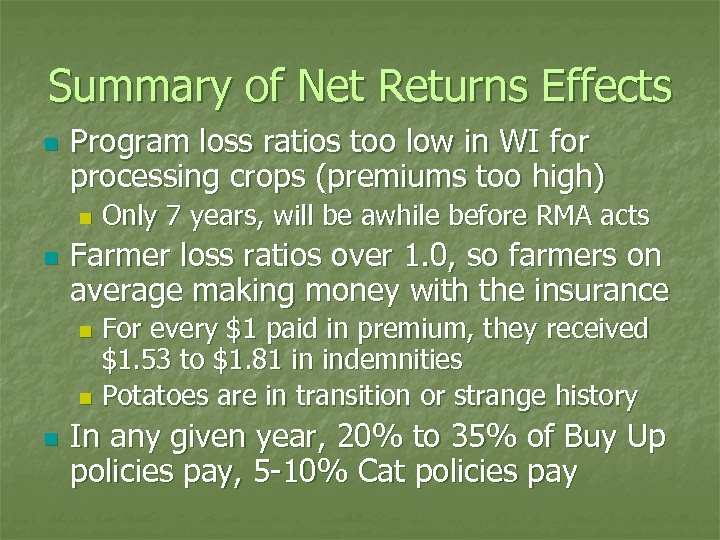 Summary of Net Returns Effects n Program loss ratios too low in WI for