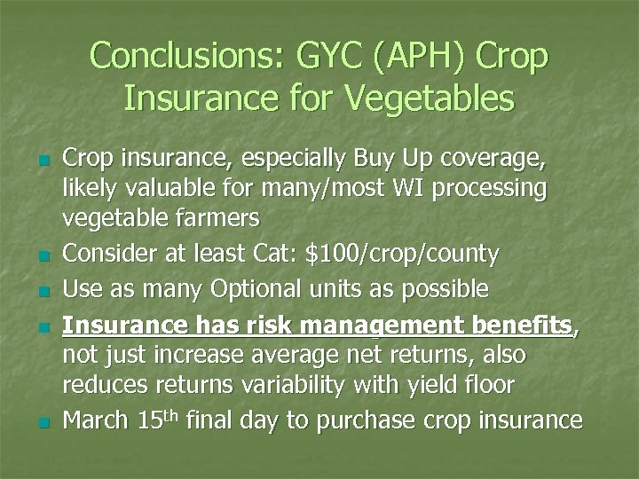 Conclusions: GYC (APH) Crop Insurance for Vegetables n n n Crop insurance, especially Buy