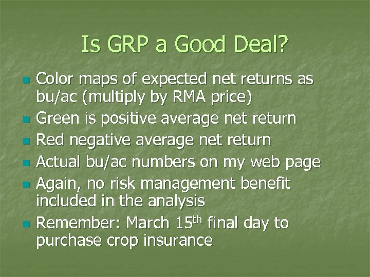 Is GRP a Good Deal? n n n Color maps of expected net returns
