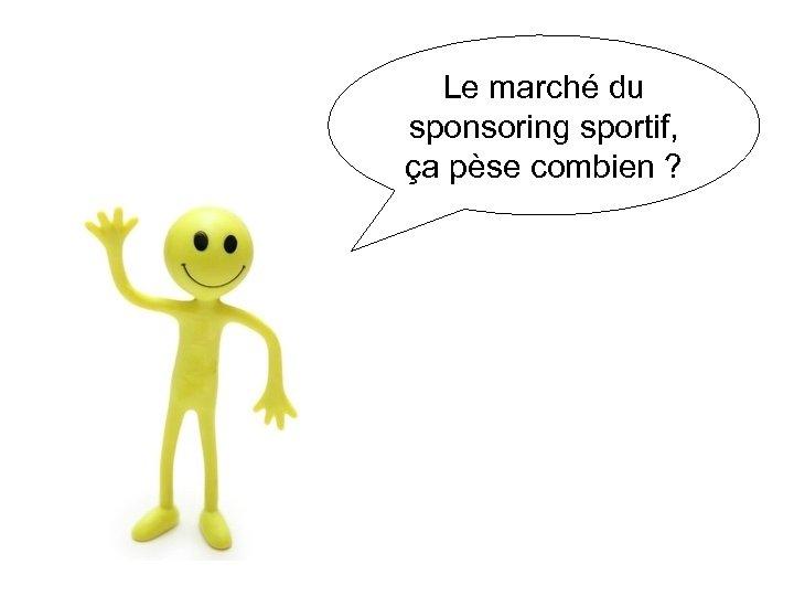 Le marché du sponsoring sportif, ça pèse combien ?