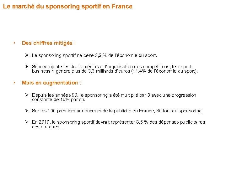 Le marché du sponsoring sportif en France • Des chiffres mitigés : Ø Le