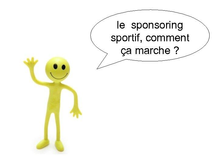 le sponsoring sportif, comment ça marche ?