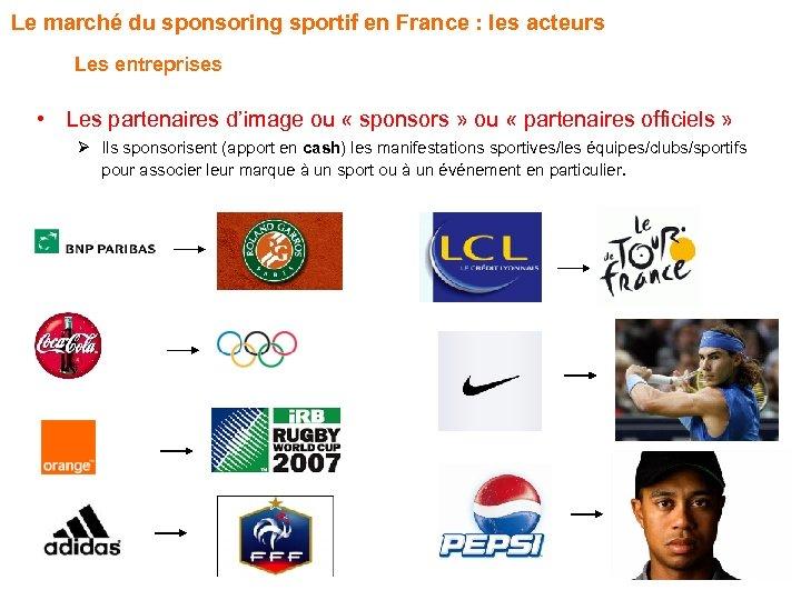 Le marché du sponsoring sportif en France : les acteurs Les entreprises • Les