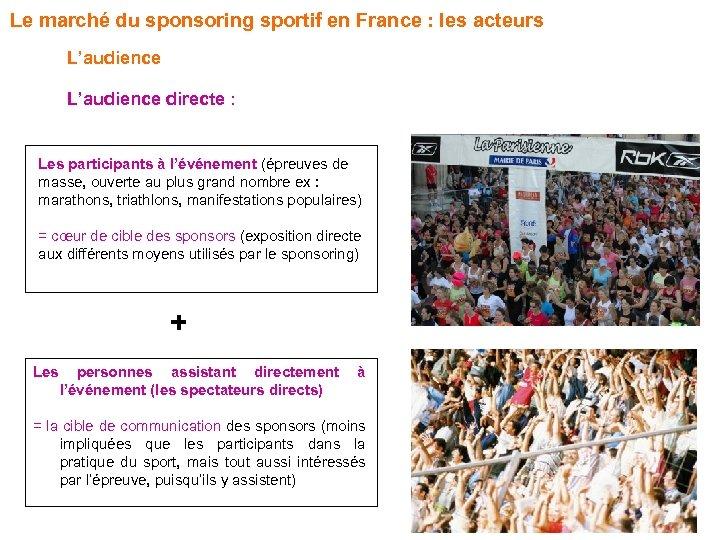 Le marché du sponsoring sportif en France : les acteurs L'audience directe : Les