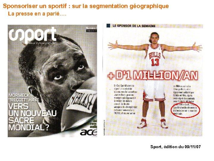 Sponsoriser un sportif : sur la segmentation géographique La presse en a parlé…. Sport,