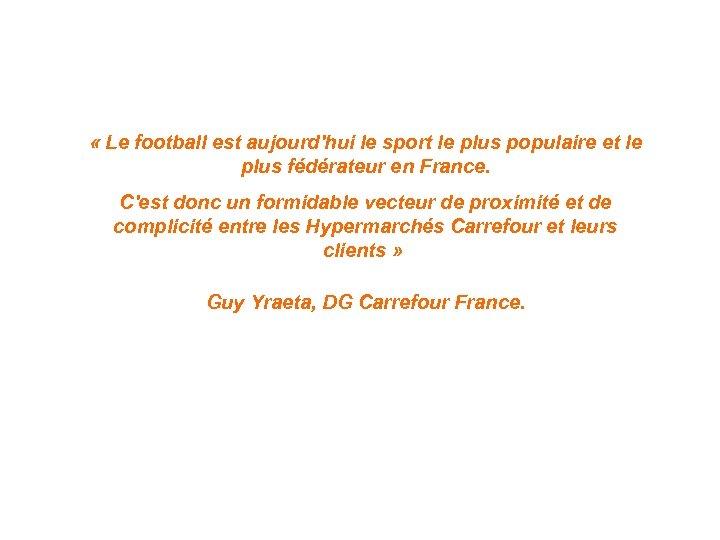« Le football est aujourd'hui le sport le plus populaire et le plus