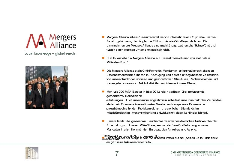 Local knowledge – global reach Mergers Alliance ist ein Zusammenschluss von internationalen Corporate-Finance. Beratungshäusern,