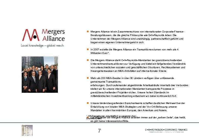 Local knowledge – global reach Mergers Alliance ist ein Zusammenschluss von internationalen Corporate-Finance. Beratungshäusern,