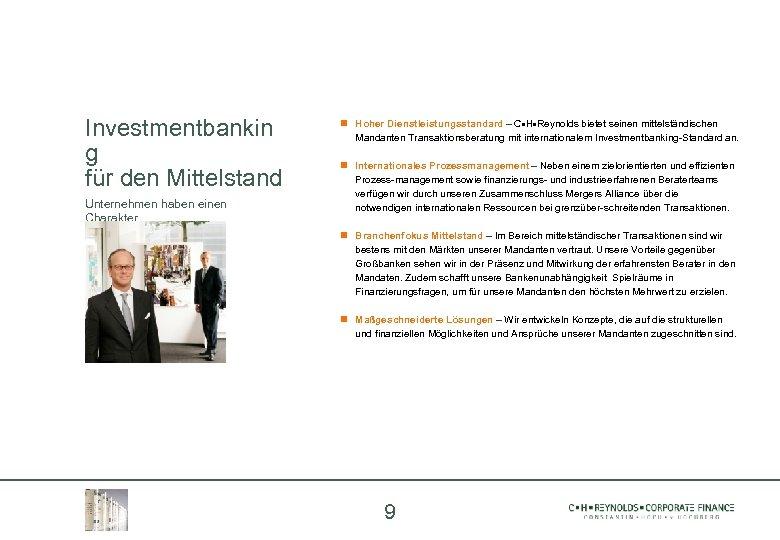 Investmentbankin g für den Mittelstand Unternehmen haben einen Charakter – wie Menschen Hoher Dienstleistungsstandard