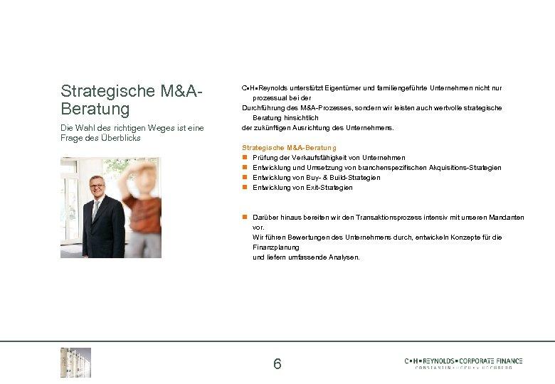 Strategische M&ABeratung Die Wahl des richtigen Weges ist eine Frage des Überblicks C H