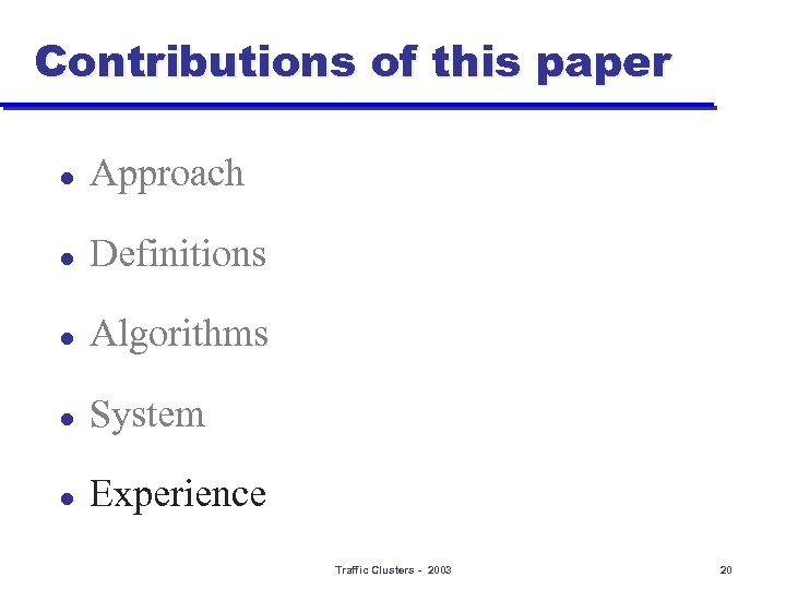 Contributions of this paper l Approach l Definitions l Algorithms l System l Experience