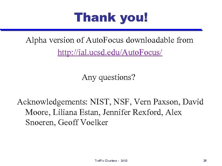 Thank you! Alpha version of Auto. Focus downloadable from http: //ial. ucsd. edu/Auto. Focus/