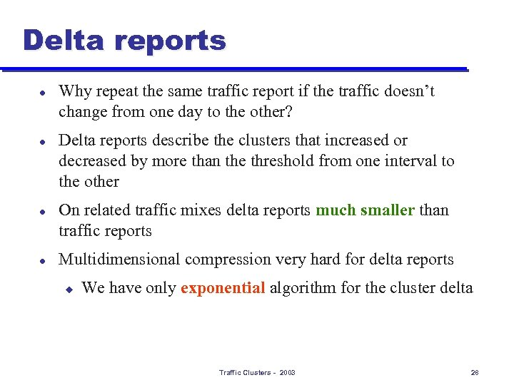 Delta reports l l Why repeat the same traffic report if the traffic doesn't