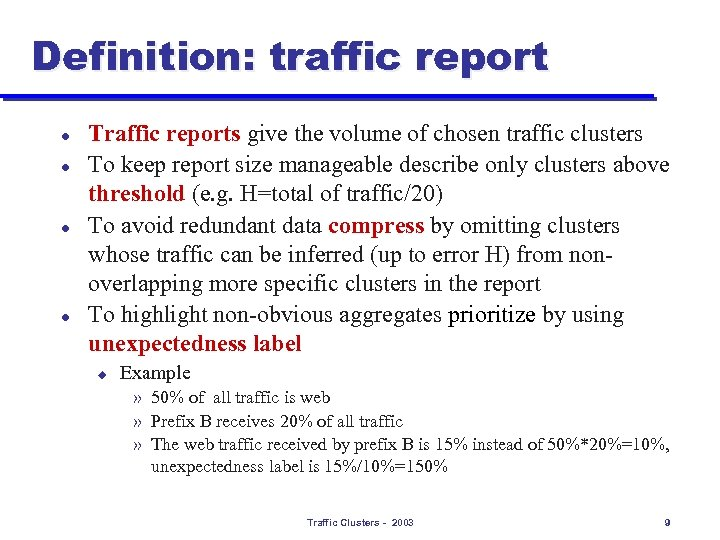Definition: traffic report l l Traffic reports give the volume of chosen traffic clusters