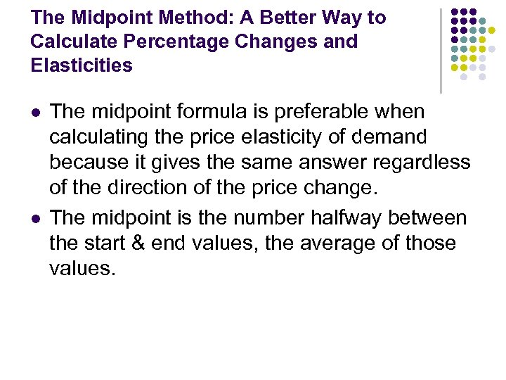 The Midpoint Method: A Better Way to Calculate Percentage Changes and Elasticities l l
