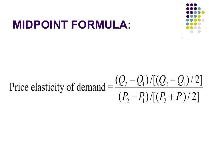 MIDPOINT FORMULA: