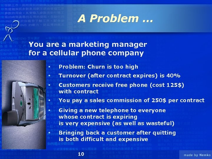 A Problem … You are a marketing manager for a cellular phone company §