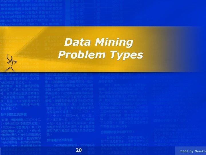 Data Mining Problem Types 20