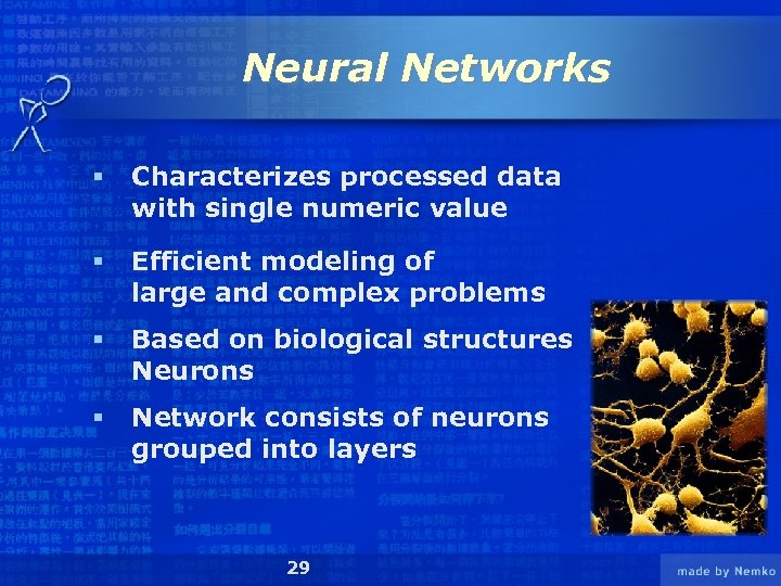 Neural Networks § Characterizes processed data with single numeric value § Efficient modeling of