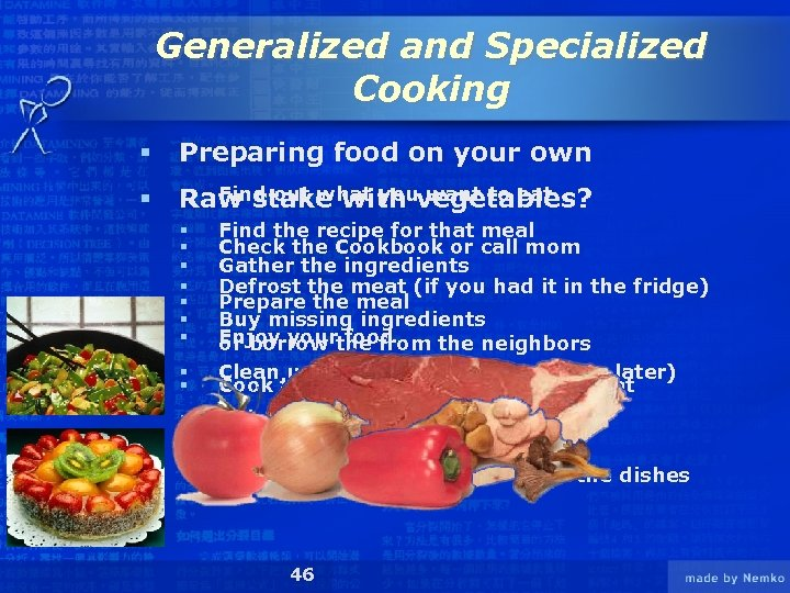 Generalized and Specialized Cooking § Preparing food on your own § § Find out