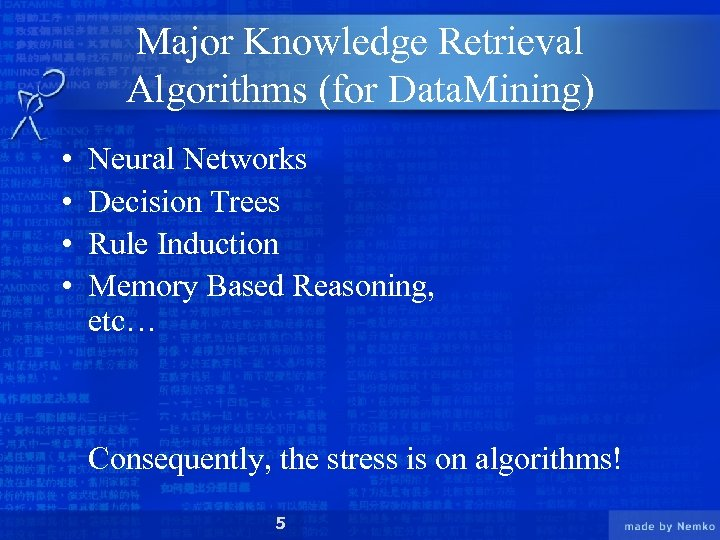 Major Knowledge Retrieval Algorithms (for Data. Mining) • • Neural Networks Decision Trees Rule