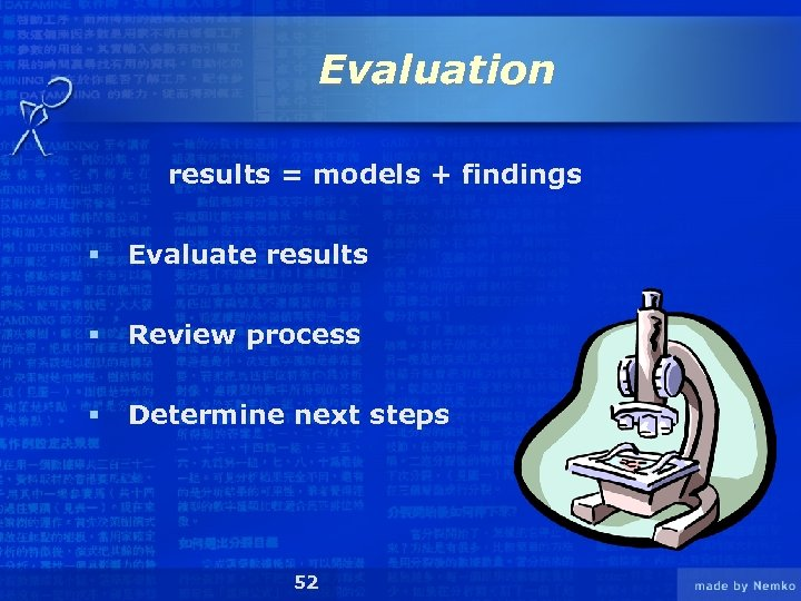 Evaluation results = models + findings § Evaluate results § Review process § Determine