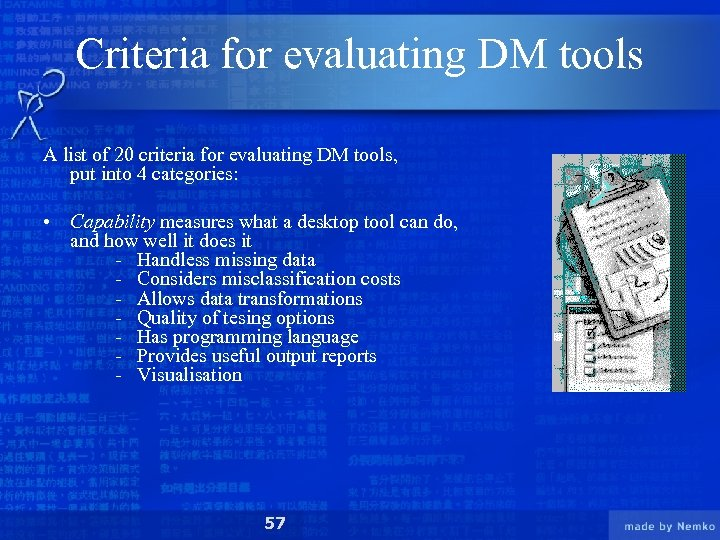 Criteria for evaluating DM tools A list of 20 criteria for evaluating DM tools,