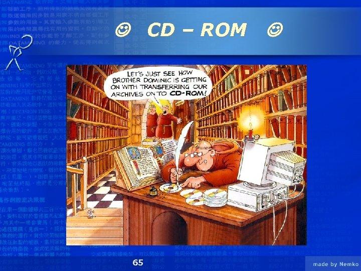 CD – ROM 65