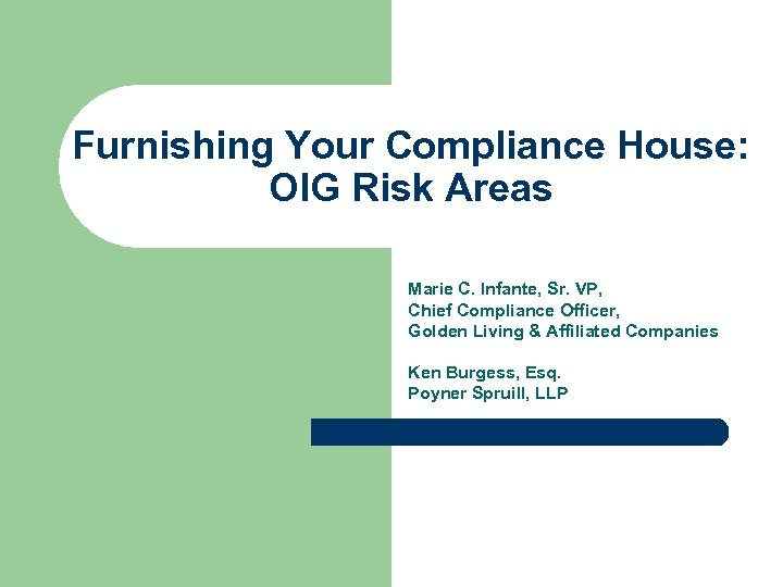 Furnishing Your Compliance House: OIG Risk Areas Marie C. Infante, Sr. VP, Chief Compliance