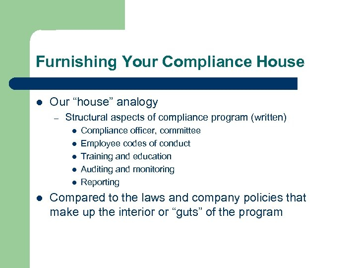 "Furnishing Your Compliance House l Our ""house"" analogy – Structural aspects of compliance program"