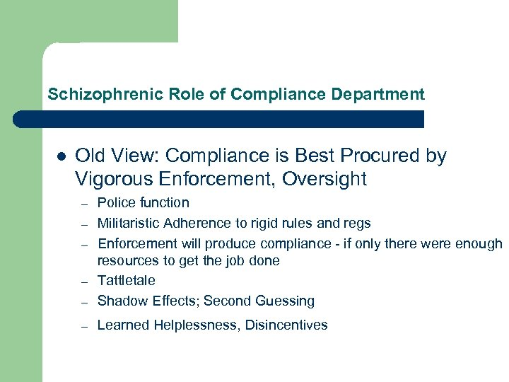 Schizophrenic Role of Compliance Department l Old View: Compliance is Best Procured by Vigorous