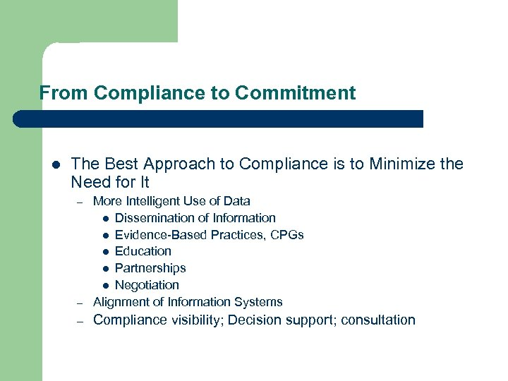 From Compliance to Commitment l The Best Approach to Compliance is to Minimize the