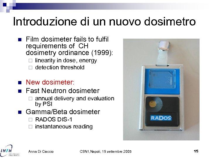 Introduzione di un nuovo dosimetro n Film dosimeter fails to fulfil requirements of CH