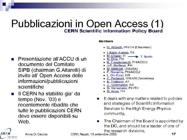 Pubblicazioni in Open Access (1) n n Presentazione all'ACCU di un documento del Comitato