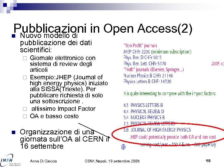 Pubblicazioni in Open Access(2) n Nuovo modello di pubblicazione dei dati scientifici: Giornale elettronico