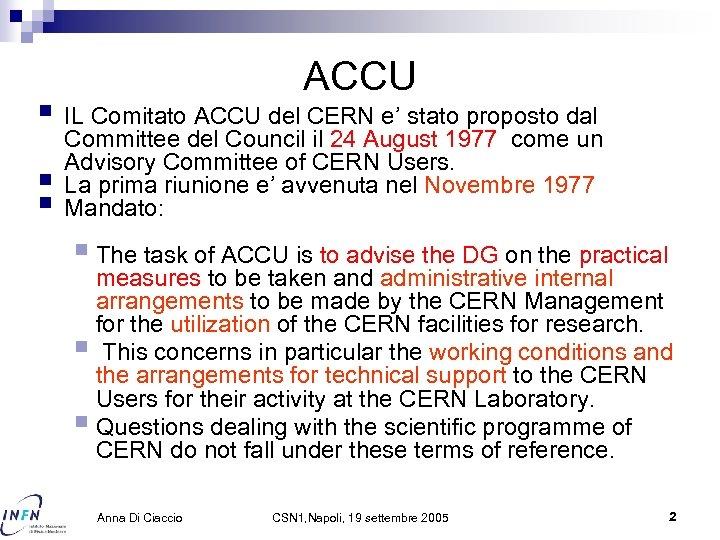 ACCU § IL Comitato ACCU del CERN e' stato proposto dal § § Committee