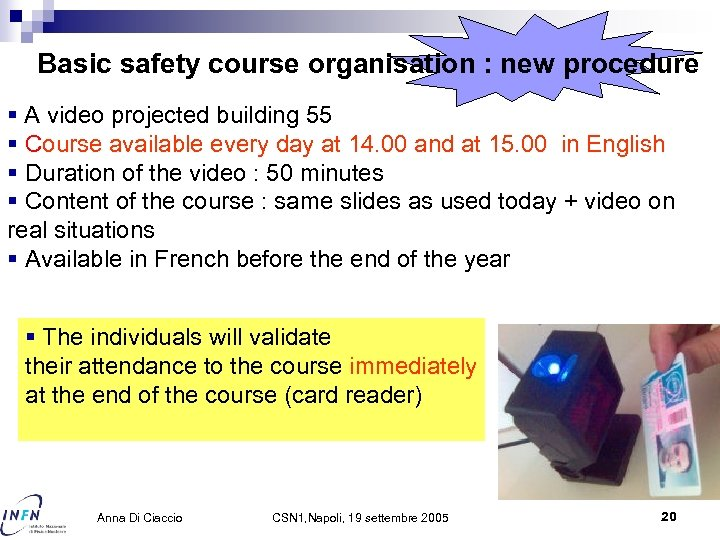 Basic safety course organisation : new procedure § A video projected building 55 §