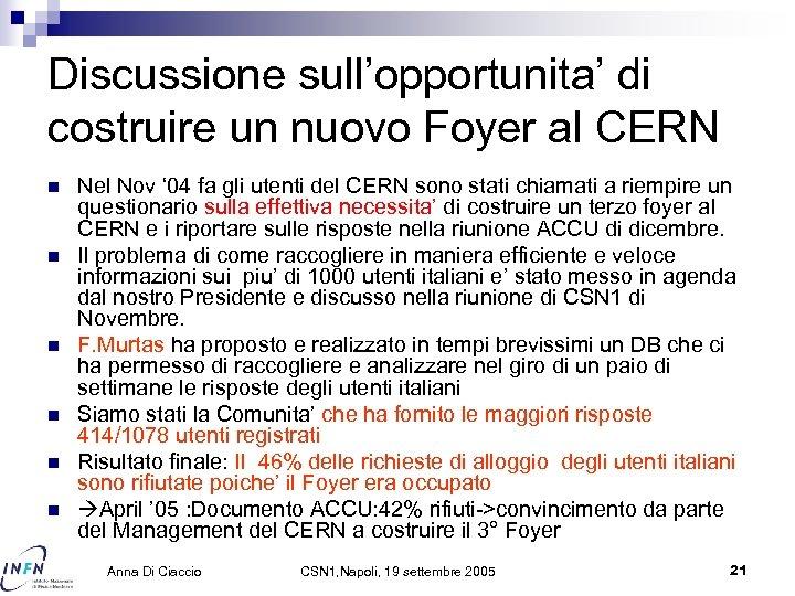 Discussione sull'opportunita' di costruire un nuovo Foyer al CERN n n n Nel Nov