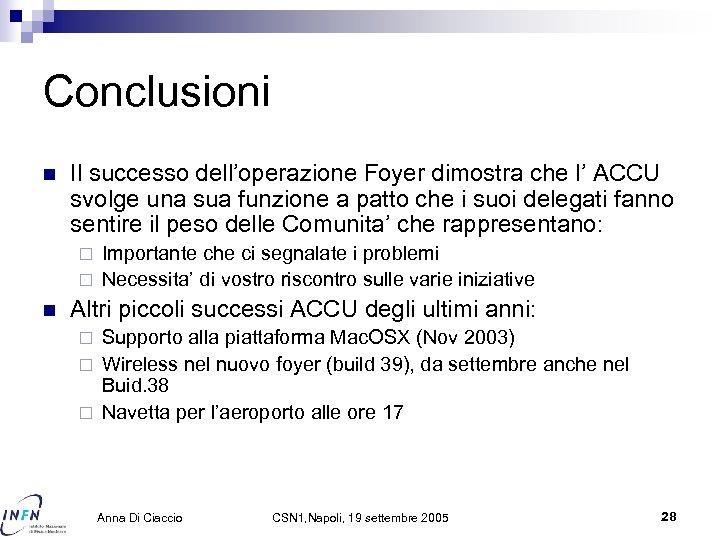 Conclusioni n Il successo dell'operazione Foyer dimostra che l' ACCU svolge una sua funzione