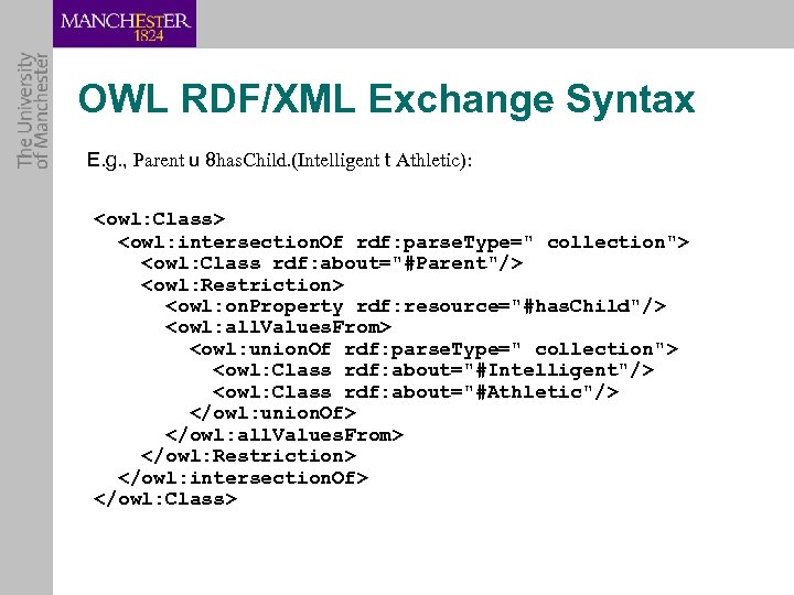 OWL RDF/XML Exchange Syntax E. g. , Parent u 8 has. Child. (Intelligent t