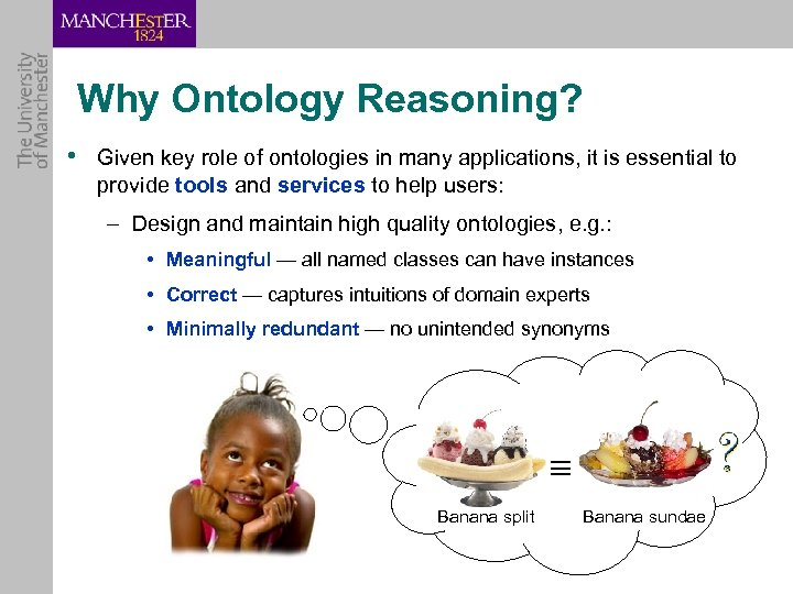 Why Ontology Reasoning? • Given key role of ontologies in many applications, it is
