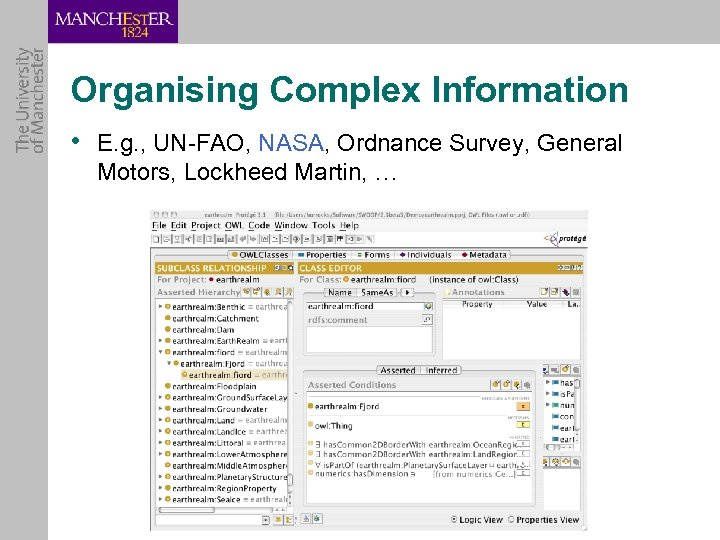 Organising Complex Information • E. g. , UN-FAO, NASA, Ordnance Survey, General Motors, Lockheed