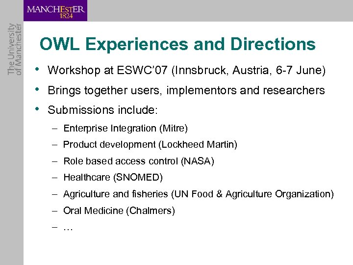 OWL Experiences and Directions • Workshop at ESWC' 07 (Innsbruck, Austria, 6 -7 June)