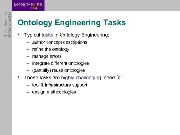 Ontology Engineering Tasks • Typical tasks in Ontology Engineering: – author concept descriptions –