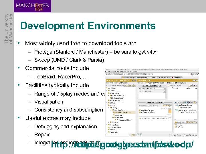Development Environments • Most widely used free to download tools are – Protégé (Stanford