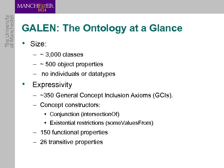 GALEN: The Ontology at a Glance • Size: – ~ 3, 000 classes –