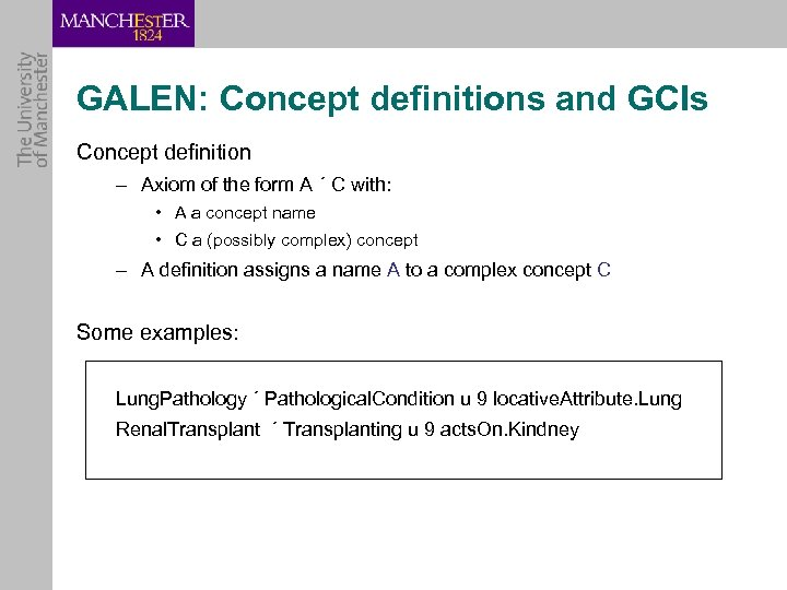 GALEN: Concept definitions and GCIs Concept definition – Axiom of the form A ´